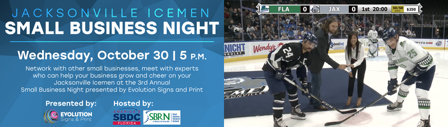 Jacksonville Icemen Small Business Night Wednesday, October 30. 5 P.M. Network with other small businesses, meet with experts who can help your business grow and cheer on your jacksonville icemen at the 3rd annual Small Business Night presented by Evolution Signs and Print