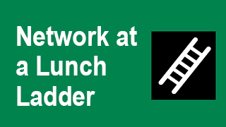 Network at a Lunch Ladder